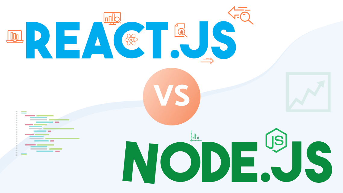 Node vs. React Comparison - Which to choose for your startup?