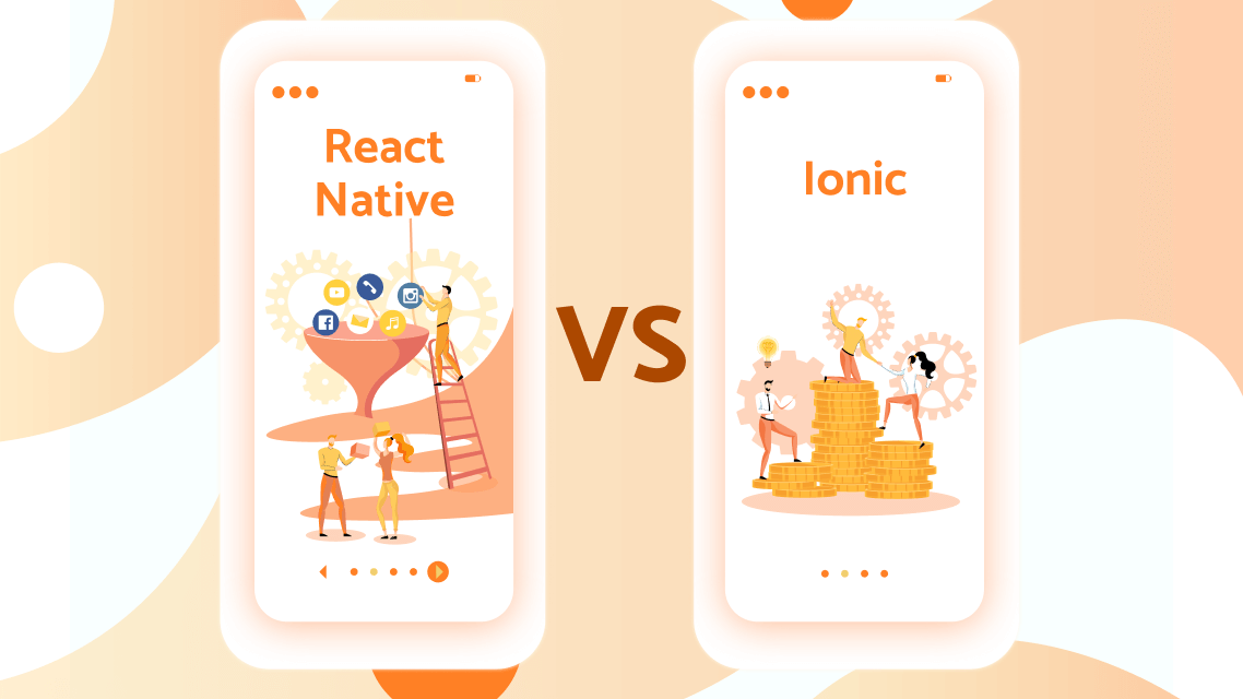 React Native Vs Ionic What Is The Best For Startup React Native Or Ionic Clockwise Software
